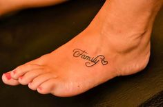 Family Word Tattoo on Feet #Women • Tattoo Ideas Zone