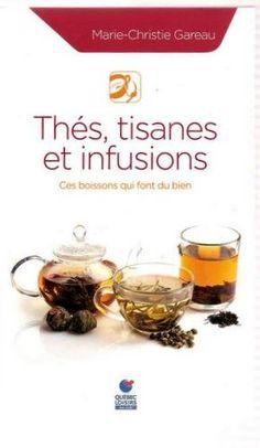 Thes, Tisanes Et Infusions: Ces Boissons Qui Font Du Bien de Marie-Christie Gareau http://www.amazon.ca/dp/2896661301/ref=cm_sw_r_pi_dp_laKZub0X5MCW9
