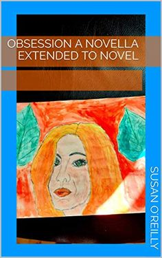 Obsession a novella extended to novel by Susan O'Reilly O Reilly, Kindle App, Crosses, Movies And Tv Shows, Shadows, Novels, Father, Passion, Amazon