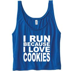 I Run Because I Love Cookies Tank. Funny Gym Tank Top. Running Tank. Running Shirt. Gym Vest. Workout Clothes. Marathon Shirt. Food Shirt. by SoPinkUK on Etsy