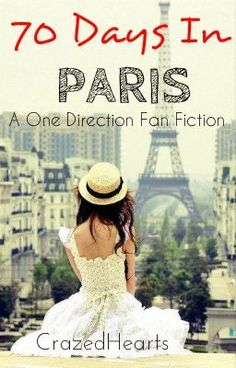 70 Days In Paris (A One Direction Fan Fic) - Authors note - CrazedHearts