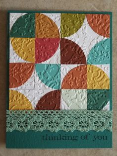 handmade quilt card ... patchwork pattern with circles forms an optical illusion ... embossing folder texture ...