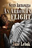 Free Kindle Book -   An Arrow In Flight (Seven Archangels Book 1) Check more at http://www.free-kindle-books-4u.com/religion-spiritualityfree-an-arrow-in-flight-seven-archangels-book-1/