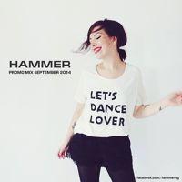 Hammer - Promo Mix September 2014 by DJ HAMMER on SoundCloud