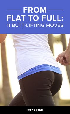11 moves that will build, sculpt, and lift your glutes in no time!