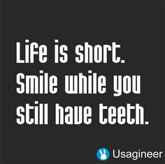 LIFE IS SHORT. SMILE WHILE YOU STILL HAVE TEETH QUOTE VINYL DECAL STICKER