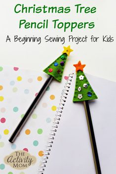 Christmas Tree Pencil Topper – A Project for Beginning Sewers – The Activity Mom – Sewing Projects Sewing Machine Projects, Sewing Projects For Kids, Sewing For Kids, Christmas Activities For Kids, Craft Activities, Preschool Crafts, Easy Crafts For Kids, Diy For Kids, Gifts For Kids