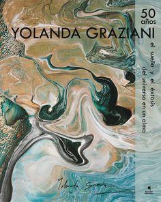 Yolanda Graziani [50 años]: el sueño y el éxtasis del universo en un alma: [exposición realizada en Edificio Miller] Las Palmas de Gran Canaria 21 junio-8 julio 2012. http://absysnetweb.bbtk.ull.es/cgi-bin/abnetopac01?TITN=510545