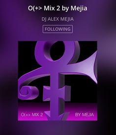 #PrinceTribute Mix 2   https://www.mixcloud.com/djalexmejia/o-mix-2-by-mejia/  Follow DJ Alex Mejis on MixCloud