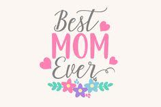 Best Mom Ever SVG – DIGITANZA