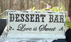 Dessert Bar Sign - $30 w/Shipping