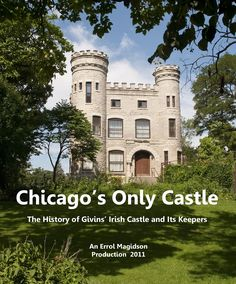 Chicago's Only Castle: The History of Givins' Irish Castle and Its Keepers This feature-length film hr. Vampires, Art And Architecture, Childhood Memories, Illinois, The Neighbourhood, Blood, Parents, Castle, Chicago