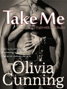 One Night with Sole Regret series - (Book #3 Take Me) - Olivia Cunning