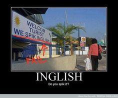 U spik inglish?? LOL
