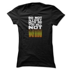 (Greatest Low cost) Do Not Start With Me T Shirt, You Will Not Win T Shirt,do Not Start With Me You Will Not Win Tee, - Gross sales...