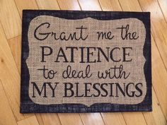 11X14 Black Burlap sign with natural burlap panel - Grant me the patience to deal with my blessings from www.instinct2create.etsy.com