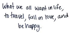 Travel, love, and happiness