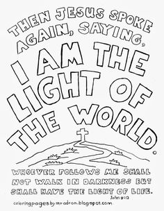 Coloring Pages for Kids by Mr. Adron: I Am The Light Of The World Coloring Page.