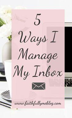 5 Ways I Manage My Email Inbox