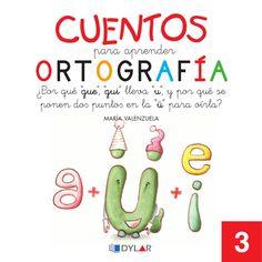 """ISSUU - Cuentos para Aprender Ortografía - ¿Por qué """"gue"""", """"gui"""" lleva """"u"""", y ...? de Dylar"""
