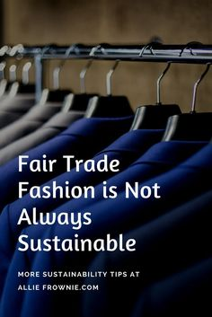 Fair Trade Fashion is Not Always Sustainable