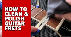 Have your frets lost their luster? Or maybe bends aren't as buttery smooth as they once were. Here's an easy way to get that magic back.