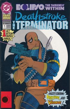 Title: Deathstroke - The Terminator | Year: 1991 | Publisher: DC | Number: 1 | Print: 1 | Type: Annual | TitleId: 8421b5aa-7788-40f9-9c22-36e7bf704efd