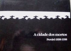 Título: TituloA Cidade dos mortos : Pereiró 1898-1998 Signatura: Galicia (arq) 191 En la Biblioteca: http://kmelot.biblioteca.udc.es/record=b1510431~S1