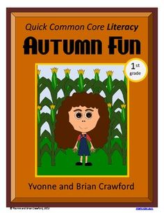 For 1st grade - Autumn Fun Quick Common Core Literacy is a packet of ten different worksheets featuring a fall theme focusing on the English grammar and more. $