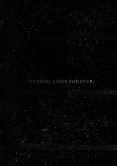 Nothing lasts forever on this earth. Sad Quotes, Words Quotes, Wise Words, Life Quotes, Sayings, Nothing Lasts Forever, Word Up, Love Hurts, Favim