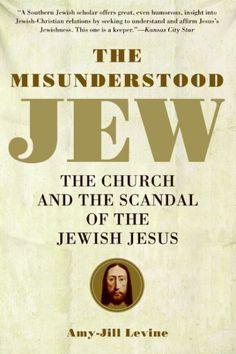 <i>The Misunderstood Jew</i> by Amy-Jill Levine