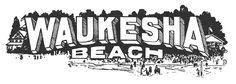 Waukesha Beach Pewaukee Lake, Great Places, Map, Badger, History, Nautical, Traveling, Presents, Historia