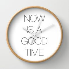 Now is a Good Time Wall Clock by Whistle&Hum - $30.00