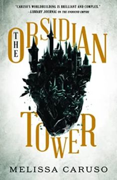 The Obsidian Tower Book Cover | Way Too Fantasy Fantasy Book Reviews, Fantasy Books, Got Books, Books To Read, Destroyer Of Worlds, The Secret Book, What To Read, Free Reading, Book 1