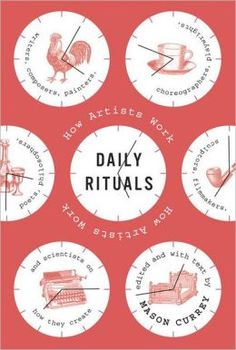 An outstanding book about happiness or habits for March 2015: Daily Rituals: How Artists Work by Mason Currey