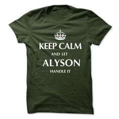 Keep Calm and Let ALYSON  Handle It.New T-shirt - #gift tags #photo gift. SAVE  => https://www.sunfrog.com/No-Category/Keep-Calm-and-Let-ALYSON-Handle-ItNew-T-shirt.html?id=60505