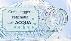 Molti si chiedono come leggere l'etichetta dell'acqua minerale. Residuo fisso, ph, calcio, sodio, potassio e nitrati. Come scegliere l'acqua in bottiglia?
