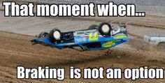 that's what I forgot to work on is sterring and brakes Sprint Car Racing, Dirt Track Racing, Auto Racing, Funny Car Memes, Car Humor, Race Quotes, Late Model Racing, Speedway Racing, Racing Motorcycles