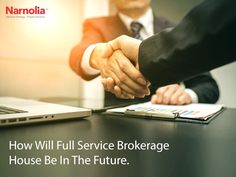 How Will Full Service Brokerage House Be In The Future: https://article.wn.com/view/2017/07/28/How_Will_Full_Service_Brokerage_House_Be_In_The_Future/