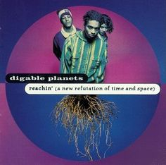 Classic Album Review: Digable Planets' Reachin' (A New Refutation of Time & Space)...Classic? Damn I'm old.