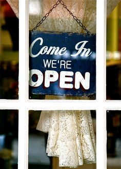 If you think of your heart as a shop door it makes sense to keep it open . . : )