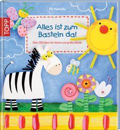 """""""Alles ist zum Basteln da!"""" – das wahrscheinlich schönste Bastelbuch der Welt von Erfolgsautorin Pia  Pedevilla!"""