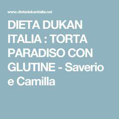 DIETA DUKAN  ITALIA : TORTA PARADISO CON GLUTINE - Saverio e Camilla
