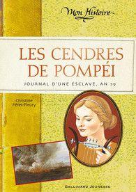Les cendres de Pompéi - Mon Histoire - GALLIMARD JEUNESSE - Site Gallimard