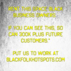 Rent this space black business owners.   If you can see this, so can 300k plus future customers.*  Put us to work at bfhsnetwork.com/main/authorization/signUp?target=http%3A%2F%2Fbfhsnetwork.com%2F%3Fxgi%3D24eplpCFYfYmqZ%26xgkc%3D1&utm_content=buffer3f377&utm_medium=social&utm_source=pinterest.com&utm_campaign=buffer  #blackbiz #blackbusiness #urbanevents #supportblackbusiness #blackwallstreet #teamBFHS #powernomics #supportblackbiz #sbbtv #notonedime #blackfriday #blackbusinessmatters…