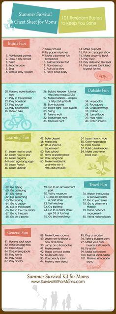 101 Summer Activities for Kids - Summer Survival Cheat Sheet for Moms.  Since I plan on taking a leave of absence this summer for our kids, I will be using this!