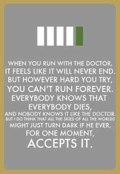 "Doctor Who   ""Everybody knows that everybody dies, and now one knows it like the Doctor..."""
