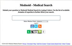 Company / App Name: Mednoid Medical Search http://mednoid.com Twitter - mednoid What does it do? The medical context search engine that grows with you. Covers medical fields like Cancer, Aids, Alzheimer, and many others (30+ at this very moment). The engine also offers personalization. Add your own medical search context to search. Why do we…