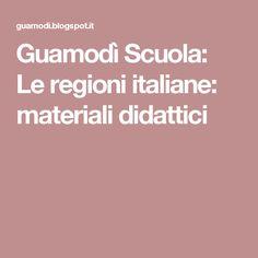 Guamodì Scuola: Le regioni italiane: materiali didattici