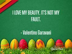 #ValentinoGaravaniQuotes